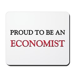 Proud To Be A ECONOMIST Mousepad