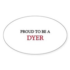 Proud to be a Dyer Oval Decal