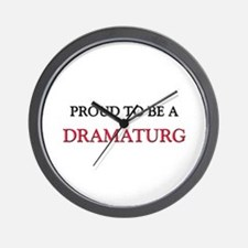 Proud to be a Dramaturg Wall Clock