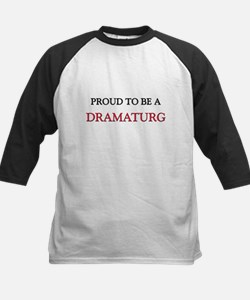 Proud to be a Dramaturg Tee