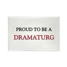 Proud to be a Dramaturg Rectangle Magnet