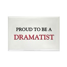 Proud to be a Dramatist Rectangle Magnet