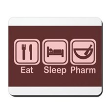 Eat, Sleep, Pharm 2 Mousepad