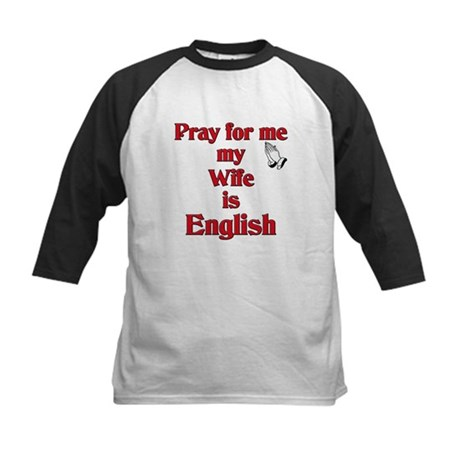 Pray for me my Wife is English Kids Baseball Jerse