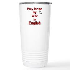 Pray for me my Wife is English Travel Mug
