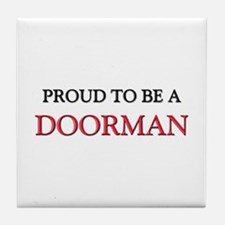 Proud to be a Doorman Tile Coaster