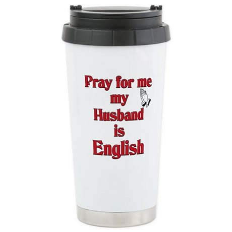 Pray for me my Husband is English Stainless Steel