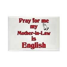 Pray for me my Mother-in-Law is English Rectangle