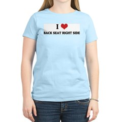 I Love Back Seat Right Side Women's Pink T-Shirt