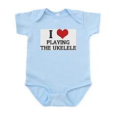 I Love Playing the Ukelele Infant Creeper