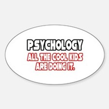 """""""Psychology...Cool Kids"""" Oval Decal"""