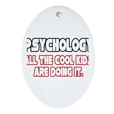 """""""Psychology...Cool Kids"""" Oval Ornament"""