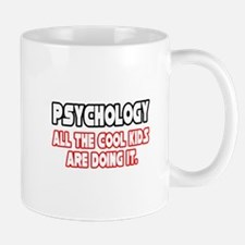 """Psychology...Cool Kids"" Mug"