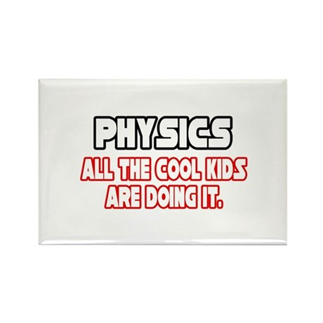 """""""Physics...Cool Kids"""" Rectangle Magnet (10 pack)"""
