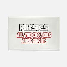 """Physics...Cool Kids"" Rectangle Magnet"