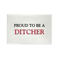 Proud to be a Ditcher Rectangle Magnet