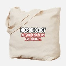 """Microbiology...Cool Kids"" Tote Bag"