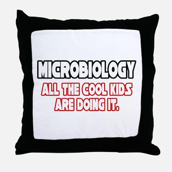 """Microbiology...Cool Kids"" Throw Pillow"