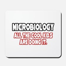 """Microbiology...Cool Kids"" Mousepad"