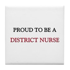 Proud to be a District Nurse Tile Coaster