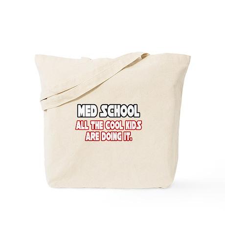"""""""Med School...Cool Kids"""" Tote Bag"""