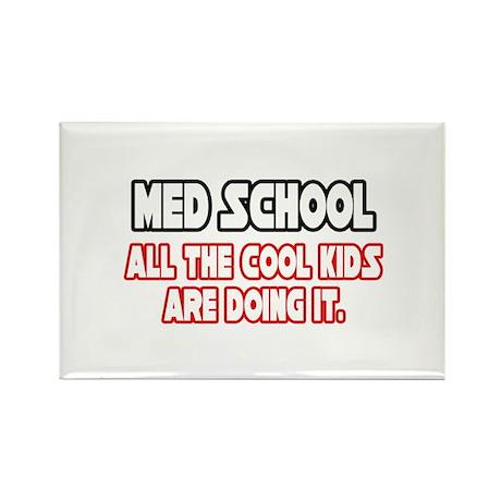 """""""Med School...Cool Kids"""" Rectangle Magnet"""
