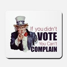 If you didn't vote, you can't complain Mousepad