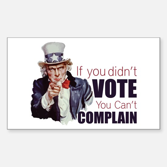 If you didn't vote, you can't complain Decal