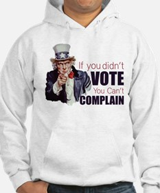 If you didn't vote, you can't complain Hoodie