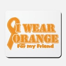 I wear orange friend Mousepad
