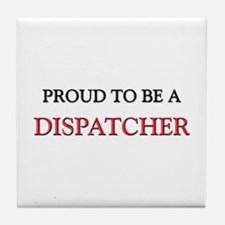 Proud to be a Dispatcher Tile Coaster