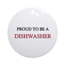 Proud to be a Dishwasher Ornament (Round)