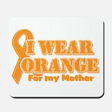I wear orange mother Mousepad