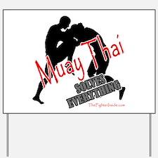 Muay Thai Solves Everything Yard Sign
