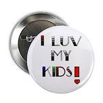 LOVE MY KIDS (PROUD PARENTS) Button
