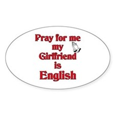 Pray for me my Girlfriend is English Decal