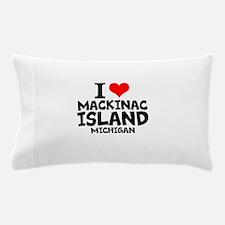 I Love Mackinac Island, Michigan Pillow Case