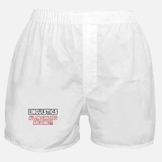 """""""Linguistics...Cool Kids"""" Boxer Shorts"""