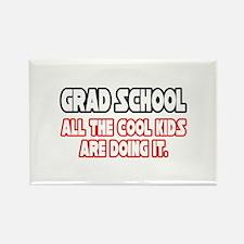 """Grad School...Cool Kids"" Rectangle Magnet"