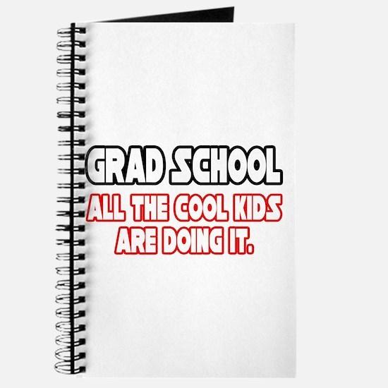 """Grad School...Cool Kids"" Journal"