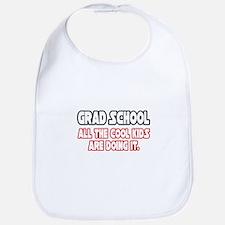 """""""Grad School...Cool Kids"""" Bib"""