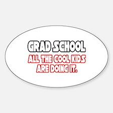 """Grad School...Cool Kids"" Oval Decal"