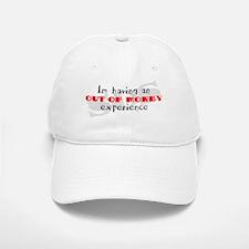 Out Of Money Experience Baseball Baseball Cap