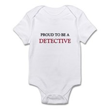 Proud to be a Detective Infant Bodysuit