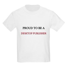 Proud to be a Desktop Publisher T-Shirt