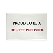 Proud to be a Desktop Publisher Rectangle Magnet