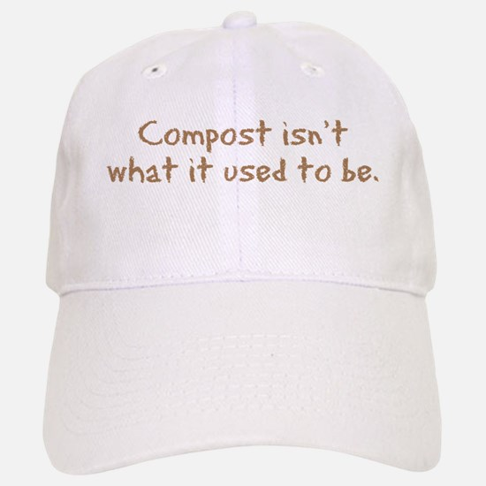 Compost Used To Be Baseball Baseball Cap