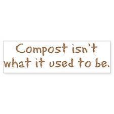 Compost Used To Be Bumper Bumper Sticker