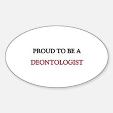 Proud to be a Deontologist Oval Decal
