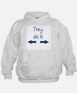 They did it Hoody